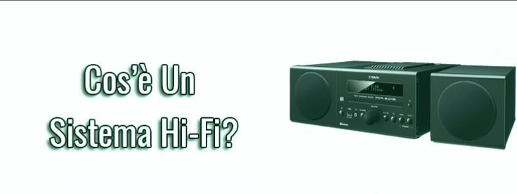 ¿Qué es un sistema Hi-Fi?