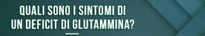 ¿Cuáles son los síntomas de una deficiencia de glutamina?