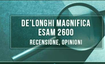 DeLonghi-Magnifica-ESAM-2600-revisión